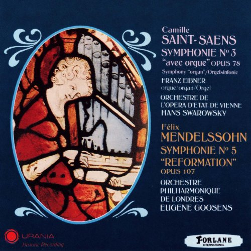 Camille Saint-Saens : Symphonie No. 3 avec orgue, Op. 78 - Félix Mendelssohn : Symphonie No. 5, Op. 107 Reformation