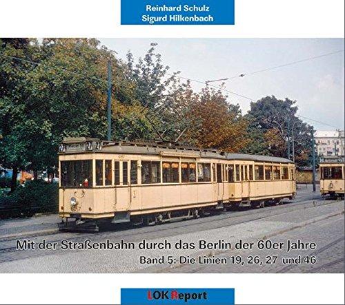 60er-jahre-band (Mit der Straßenbahn durch das Berlin der 60er Jahre: Band 5: Die Linien 19, 26, 27 und 46)