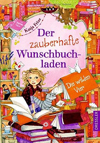Die wilden Vier - Der zauberhafte Wunschbuchladen  Bd. 4