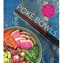 Poke Bowls: 50 Nutrient-Packed Recipes for Hawaiian-Inspired Bowls