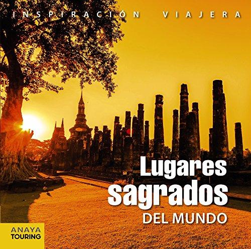 Descargar Libro Lugares Sagrados Del Mundo (Inspiración Viajera) de Galo Martín Aparicio