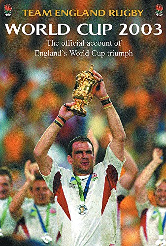 Team England Rugby: World Cup 2003: The Official Account of England's World Cup Triumph por Team England Rugby