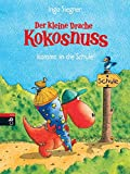 Der kleine Drache Kokosnuss kommt in die Schule (Die Abenteuer des kleinen Drachen Kokosnuss, Band 3) - Ingo Siegner