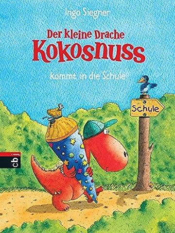 Der kleine Drache Kokosnuss kommt in die Schule (Die Abenteuer des kleinen Drachen Kokosnuss, Band 3)