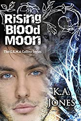 Rising Blood Moon (The G.E.M.A Collins Series Book 1)