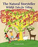 Natural Storyteller, The: Wildlife Tales for...