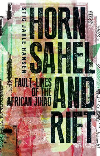 Horn, Sahel and Rift: Fault-lines of the African Jihad
