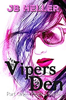 Vipers Den: Part One Piper & Kade by [Heller, JB]
