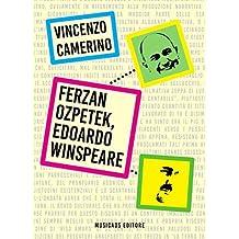 Ferzan Ozpetek, Edoardo Winspeare