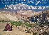Faszinierende Landschaften der Welt: Königreich Mustang (Wandkalender 2019 DIN A2 quer): Einzigartige Bilder vom farbenprächtigen Königreich Mustang ... (Monatskalender, 14 Seiten ) (CALVENDO Natur)