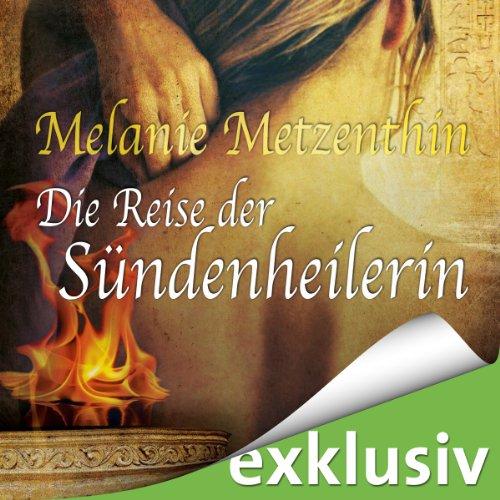 Buchseite und Rezensionen zu 'Die Reise der Sündenheilerin (Die Sündenheilerin 2)' von Melanie Metzenthin