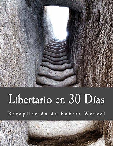 Libertario en 30 Días (Edición en Letras Grandes)