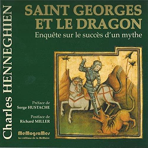 Saint Georges et le Dragon : Enquête sur le succès d'un mythe par Charles Henneghien