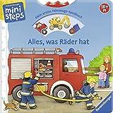 Alles, was Räder hat: Mein erstes Fahrzeuge-Spielbuch. Ab 18 Monaten (ministeps Bücher) - Susanne Gernhäuser