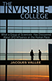 THE INVISIBLE COLLEGE: What a Group of Scientists Has Discovered About UFO Influences on the Human Race (English Edition)