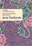 Dictionnaire insolite de la Thaïlande de Jean Baffie,Thanida Boonwanno ( 18 mai 2011 )