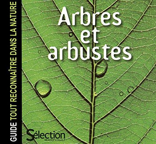 Arbres et arbustes - Guide tout reconnaître dans la nature