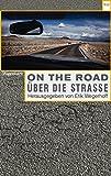 On the Road / Über die Straße. Automobilität in Literatur, Film, Musik und Kunst: Herausgegebene von Erik Wegerhoff (WAT, Band 764)