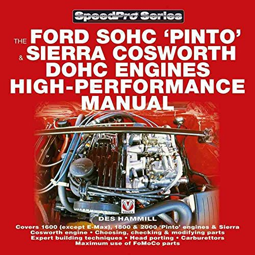 ord SOHC 'Pinto' and Sierra Cosworth DOHC Engines: For Road and Track] (By: Des Hammill) [published: May, 2003] ()