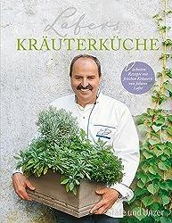 Lafers Kräuterküche: Die besten Rezepte mit frischen Kräutern von Johann Lafer