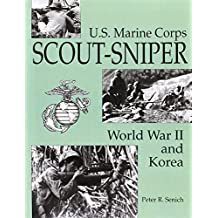 U.S. Marine Corps Scout-Sniper: World War II and Korea