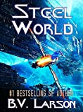 Steel World (Undying Mercenaries Series Book 1) by B. V. Larson