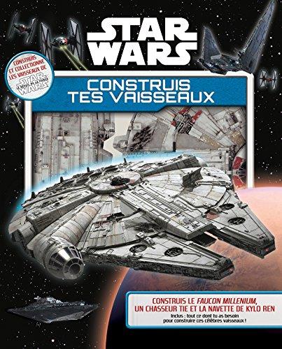 STAR WARS - Construis tes vaisseaux par