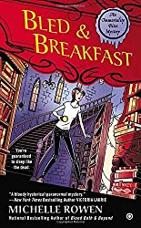 Bled & Breakfast: An Immortality Bites Mystery by Michelle Rowen (2013-06-04)