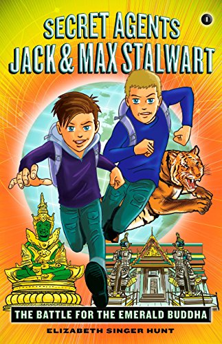Secret Agents Jack and Max Stalwart: Book 1: The Battle for the Emerald Buddha: Thailand (The Secret Agents Jack and Max Stalwart Series) (English Edition)