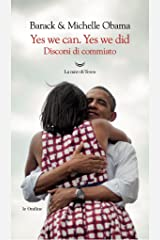 Yes We Can. Yes We Did (Italian Edition) Kindle Edition