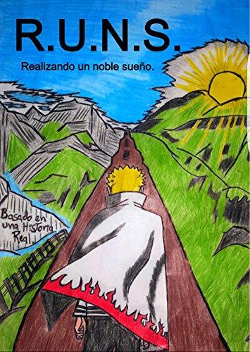R.U.N.S.: Realizando un noble sueño. por ANGEL GONZALEZ