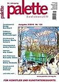 Palette & Zeichenstift - Das Magazin für Künstler und Kunstinteressierte 2016 Ausgabe 2, Nr. 124 [Hobby-Journal / Broschiert]