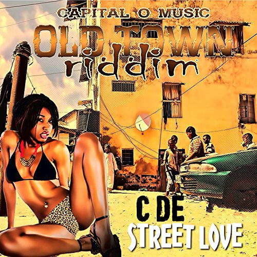 Street Love (Capital O Music Presents Old Town Riddim) [Explicit]