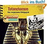 Abenteuer & Wissen: Tutanchamun. Das...