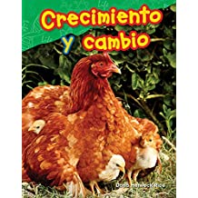 Crecimiento y cambio (Growth and Change) (Science Readers: Content and Literacy)