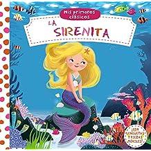 Mis primeros clásicos. La Sirenita (Castellano - A Partir De 0 Años - Manipulativos (Libros Para Tocar Y Jugar), Pop-Ups - Otros Libros)