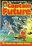 CAPTAIN FUTURE - Die große Science-Fiction-Serie Comic # 29: Die Nacht des kalten Feuers