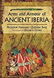 Weapons, Warriors and Battles of Ancient Iberia