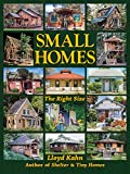 Small Homes: The Right Size (Shelter Library of Building Books)