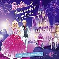 Barbie - Modezauber in Paris (Das Original-Liederalbum zum Film)