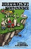 Bretagne Normandie (Unkonventioneller Reisefu?hrer, Band 25) - Dirk Schröder