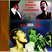 Louis Armstrong / Billie Holiday: Jazz Gallery 1925-1950