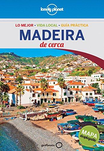 Madeira De cerca 1 (Guías De cerca Lonely Planet) por Marc Di Duca