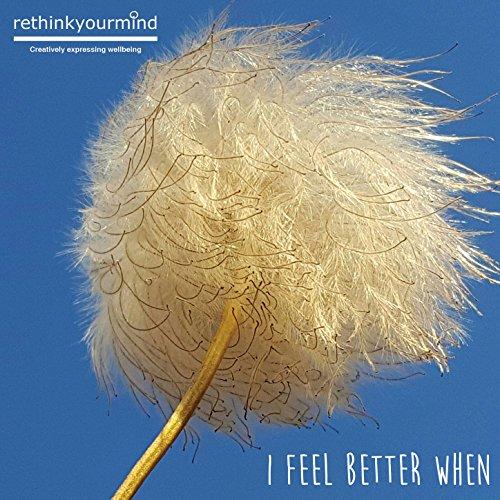 I Feel Better When