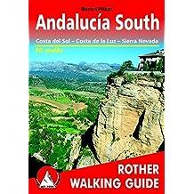 Andalucía South. Costa del Sol, Costa de la Luz, Sierra Nevada. 50 Walks. Rother Walking Guide.: The Finest Valley and Mountain Walks (Rother Walking Guides - Europe)