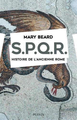 SPQR. Histoire de l'ancienne Rome. par Mary BEARD