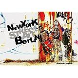 Street Art: New York - Berlin