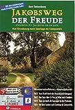 Jakobsweg der Freude: Von Strassburg nach Santiago de Compostela - Bert Teklenborg