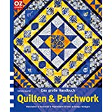 Das große Handbuch Quilten & Patchwork. Materialien, Techniken, Projektideen, Fotos, farbige Vorschläge