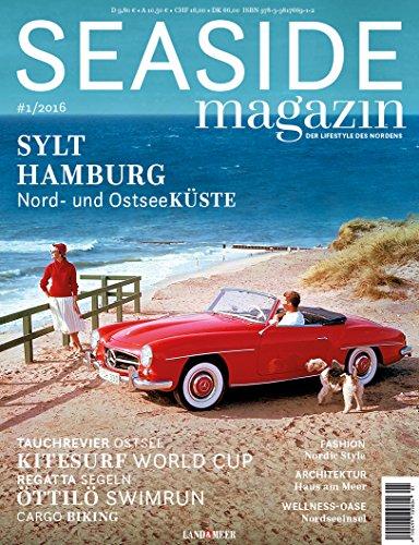 Preisvergleich Produktbild SEASIDE Magazin 2016 Sylt - Hamburg: Lifestyle im Norden / Nord- und OstseeKüste